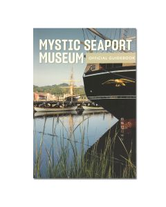 Mystic Seaport Museum Guidebook